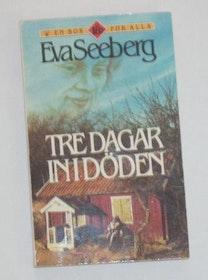 """Seeberg, Eva, """"Tre dagar in i döden"""" POCKET SLUTSÅLD"""