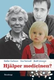 """Carlsson, Stefan, Eva Fernvall, Bodil Jönsson, """"Hjälper medicinen?"""""""