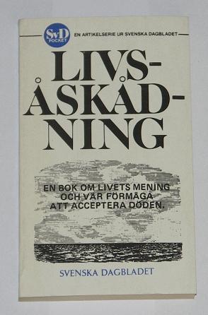 """SvD pocket, """"Livsåskådning: en bok om livets mening och vår förmåga att acceptera döden"""" en artikelserie ur Svenska Dagbladet"""