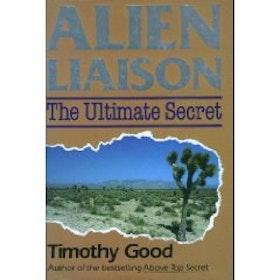 """Good, Timothy """"Alien Liaison - The Ultimate Secret"""" SLUTSÅLD"""