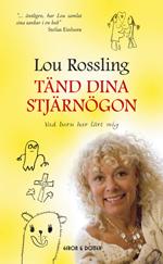 """Rossling, Lou, """"Tänd dina stjärnögon - vad barn har lärt mig"""" POCKET"""