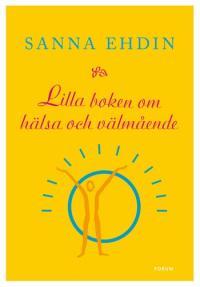 """Ehdin, Susanna, """"Lilla boken om hälsa och välmående"""""""