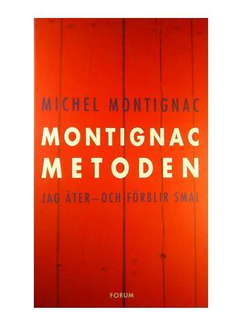 """Montignac, Michel, """"Montignac-metoden: jag äter och förblir smal"""""""