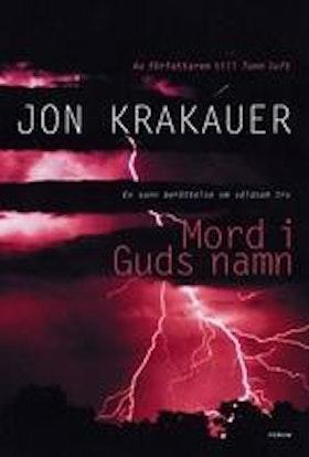 """Krakauer, John, """"Mord i Guds namn - en berättelse om våldsam tro"""" ENDAST 2 EX!"""