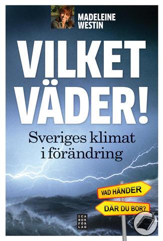 """Westin, Madeleine och Jan Ohlsson, """"Vilket väder! Sveriges klimat i förändring"""" SLUTSÅLD"""