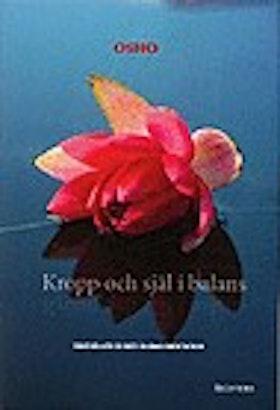 """Osho, """"Kropp och själ i balans"""" INBUNDEN + CD"""
