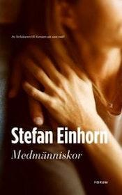 """Einhorn, Stefan, """"Medmänniskor"""" INBUNDEN SLUTSÅLD"""
