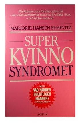 """Hansen Shaevitz, Marjorie, """"Superkvinno-syndromet"""""""