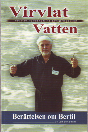 """Börje-Frid, Leif, """"Virvlat vatten - Positiv påverkan på livsprocessen - Berättelsen om Bertil"""" SLUTSÅLD"""