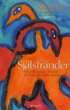 """Rogers, Rita, """"Själsfränder - en andlig guide i konsten att finna den sanna kärleken"""" INBUNDEN SLUTSÅLD"""