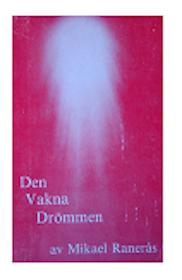 "Ranerås, Mikael, ""Den vakna drömmen"" ENDAST 1 EX!"