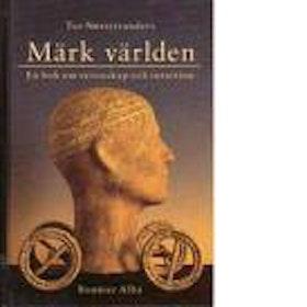 """Nørretranders, Tor """"Märk världen - En bok om vetenskap och intuition"""" INBUNDEN/KARTONNAGE"""