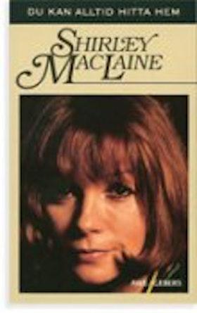 "MacLaine, Shirley, ""Du kan alltid hitta hem"" INBUNDEN"