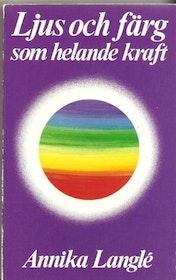 """Langlé, Annika, """"Ljus och färg som helande kraft"""" HÄFTAD"""