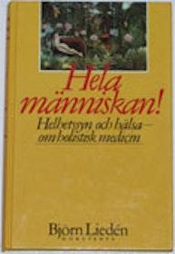 """Liedén, Björn """"Hela människan! - Helhetssyn och hälsa - om holistisk medicin"""" KARTONNAGE SLUTSÅLD"""