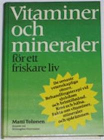 """Tolonen, Matti """"Vitaminer och mineraler för ett friskare liv"""" SLUTSÅLD"""