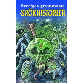 "Höjer, Dan, ""Sveriges grymmaste spökhistorier"" KARTONNAGE"