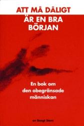 """Stern, Bengt """"Att må dåligt är en bra början - en bok om den obegränsade människan"""" HÄFTAD SLUTSÅLD"""