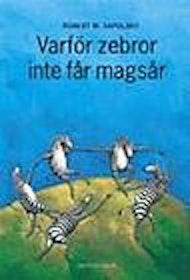"""Sapolsky, Robert M """"Varför zebror inte får magsår"""" INBUNDEN SLUTSÅLD"""
