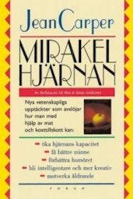 """Carper, Jean, """"Mirakelhjärnan"""" INBUNDEN"""