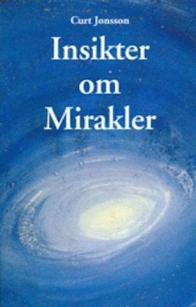 """Jonsson, Curt """"Insikter om Mirakler"""" HÄFTAD"""