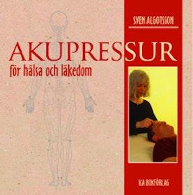 """Algotsson, Sven, """"Akupressur - för hälsa och läkedom"""" INBUNDEN SLUTSÅLD"""