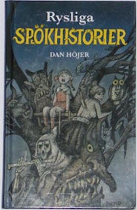 """Höjer, Dan, """"Rysliga spökhistorier"""""""