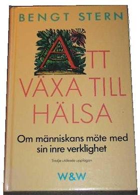 """Stern, Bengt """"Att växa till hälsa - om människans möte med sin inre verklighet KARTONNAGE"""
