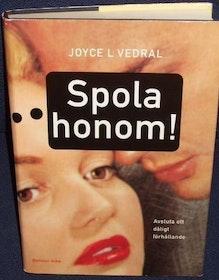 """Vedral, Joyce L """"Spola honom"""" INBUNDEN"""