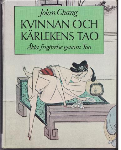 """Chang, Jolan """"Kvinnan och kärlekens tao"""" INBUNDEN"""
