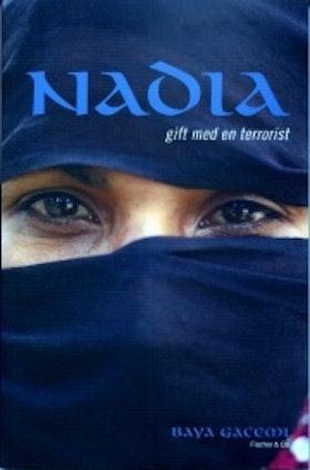 """Gacemi, Baya, """"Nadia - gift med en terrorist"""" SLUTSÅLD"""