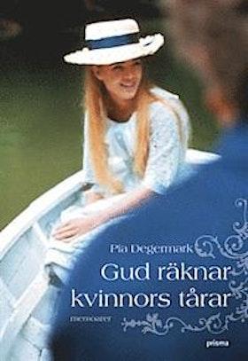 """Degermark, Pia, """"Gud räknar kvinnors tårar"""" INBUNDEN"""