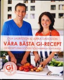 """Lauritzon, Ola & Ulrika Davidsson, """"Våra bästa GI-recept """" ENDAST 1 EX!"""