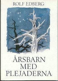 """Edberg, Rolf """"Årsbarn med Plejaderna"""" INBUNDEN SLUTSÅLD"""