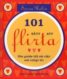 """Rabin, Susan, """"101 sätt att flirta - din guide till ett rikt och roligt liv"""" KARTONNAGE SLUTSÅLD"""