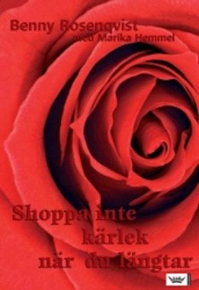"""Rosenqvist, Benny & Hemmel, Marika """"Shoppa inte kärlek när du längtar"""" INBUNDEN"""