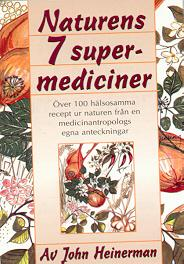 "Heinerman, John, ""Naturens 7 supermediciner"" HÄFTAD"