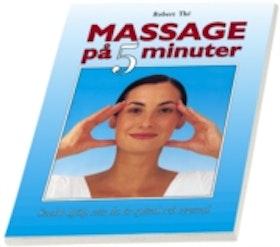 """Thé, Robert, """"Massage på 5 minuter - snabb hjälp när du är spänd och stressad"""""""