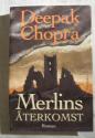 "Chopra, Deepak, ""Merlins återkomst"" INBUNDEN"