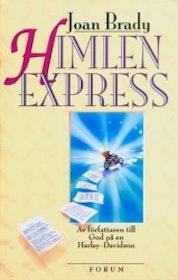 """Brady, Joan, """"Himlen express"""" (av författaren till Gud på en Harley-Davidson) INBUNDEN SLUTSÅLD"""
