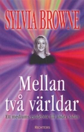 """Browne, Sylvia, """"Mellan två världar"""" ANTIKVARISK POCKET"""