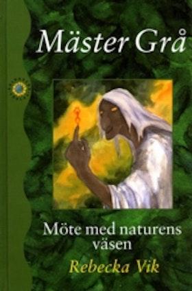 """Vik, Rebecka """"Mäster Grå - Möte med naturens väsen"""" KARTONNAGE"""