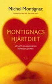 """Montignac, Michel, """"Montignacs hjärtdiet - ät gott och rätt med Montignacmetoden för att undvika hjärt-kärlsjukdomar"""""""