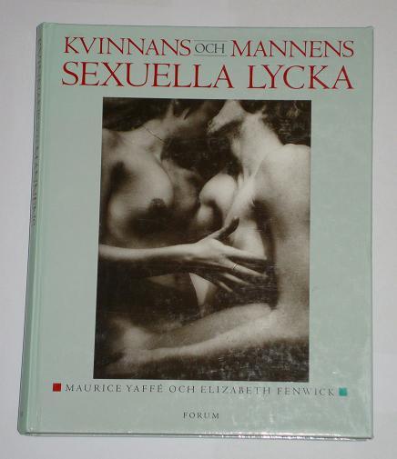 """Yaffé, Maurice och Fenwick, Elisabeth """"Kvinnans och mannens sexuella lycka"""" HÄFTAD"""