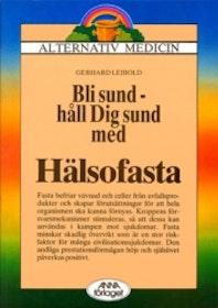 """Leibold, Gerhard, """"Bli sund - håll dig sund med HÄLSOFASTA"""" SLUTSÅLD"""