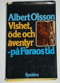 """Olsson, Albert, """"Vishet, öde och äventyr - på Faraos tid"""""""