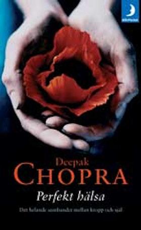 """Chopra, Deepak, """"Perfekt hälsa: Det helande sambandet mellan kropp och själ"""" POCKET"""