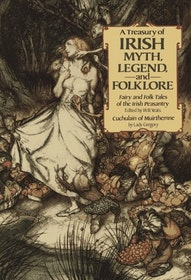 "Yeats, W B and Lady Gregory, ""Treasury of Irish Myth, Legend & Folklore: Fairy and Folk Tales of the Irish Peasantry"" ANTIKVARISK, SLUTSÅLD"