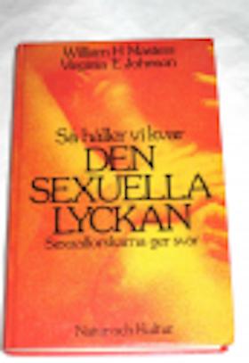 """Masters, William W & Virginia E Johnson, """"Så håller vi kvar den sexuella lyckan - sexualforskarna ger svar"""""""