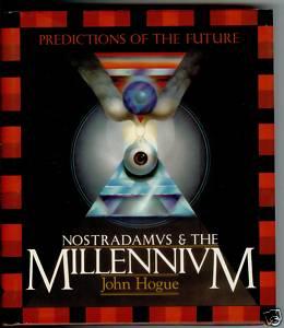 "Hogue, John, ""Nostradamus & the Millenium - Predictions of the Future"""